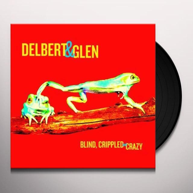 Delbert Mcclinton / Glen Clark BLIND CRIPPLED & CRAZY Vinyl Record