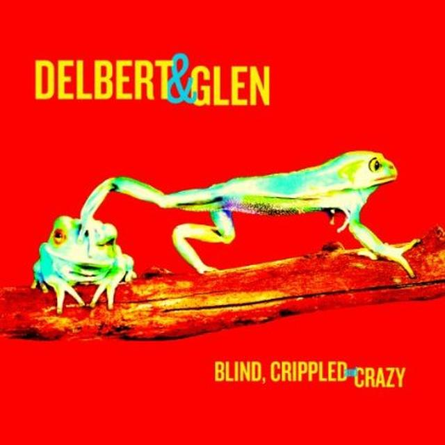 Delbert Mcclinton / Glen Clark BLIND CRIPPLED & CRAZY Vinyl Record - 180 Gram Pressing