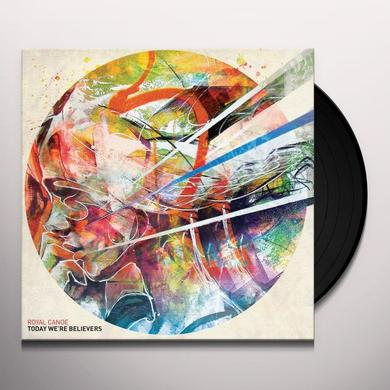 Royal Canoe TODAY WE'RE BELIEVERS Vinyl Record - Digital Download Included