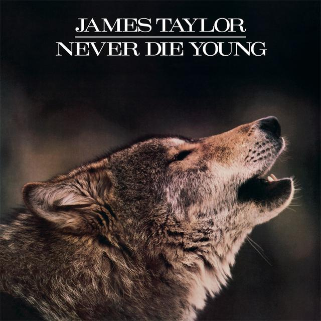 James Taylor NEVER DIE YOUNG Vinyl Record - Limited Edition, 180 Gram Pressing