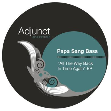 Papa Sang Bass ALL THE WAY BACK IN TIME AGAIN Vinyl Record