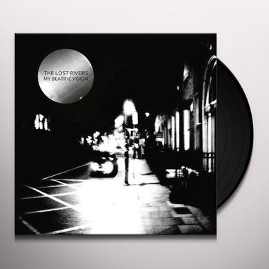 Lost Rivers MY BEATIFIC VISION Vinyl Record