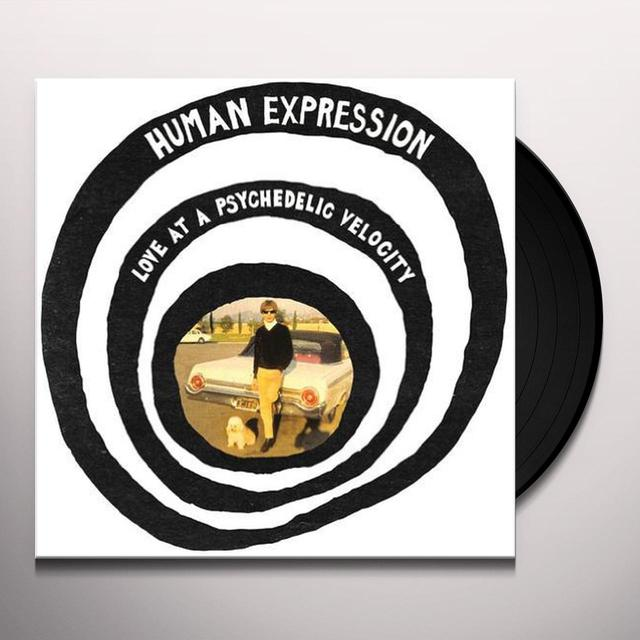 Human Expression LOVE AT A PSYCHEDELIC VELOCITY (WSV) Vinyl Record - Limited Edition