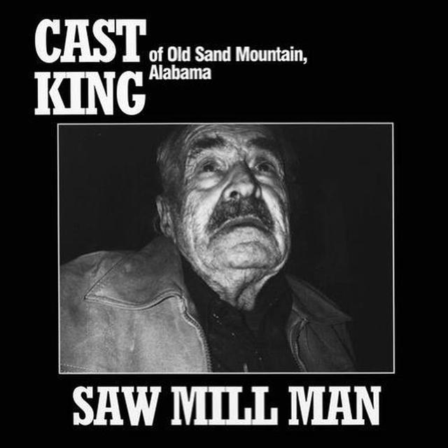 Cast King SAW MILL MAN Vinyl Record - Limited Edition