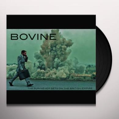 Bovine SUN NEVER SETS ON THE BRITISH EMPIRE Vinyl Record