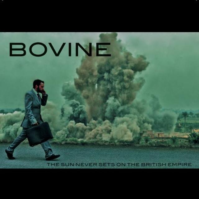 Bovine SUN NEVER SETS ON THE BRITISH EMPIRE Vinyl Record