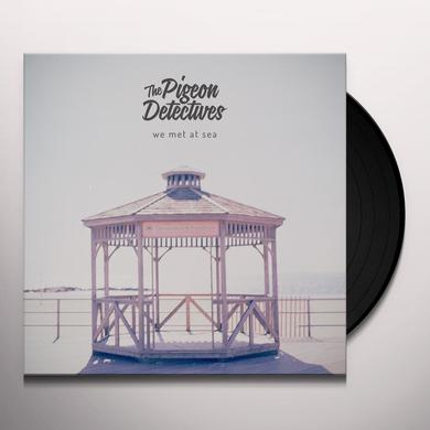 Pigeon Detectives WE MET AT SEA Vinyl Record
