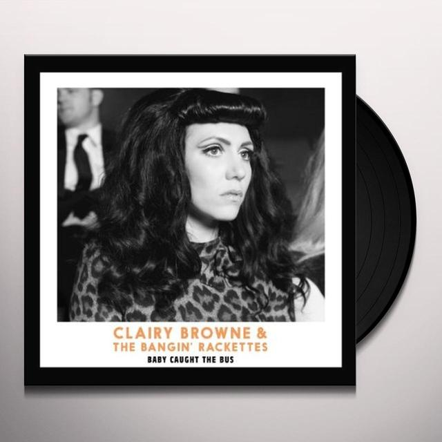 Clairy Browne & Bangin Rackettes BABY CAUGHT THE BUS Vinyl Record