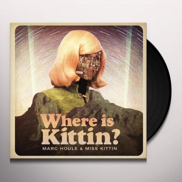 Marc Houle & Miss Kittin WHERE IS KITTIN Vinyl Record