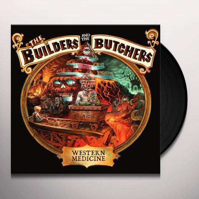 Builders & The Butchers WESTERN MEDICINE Vinyl Record