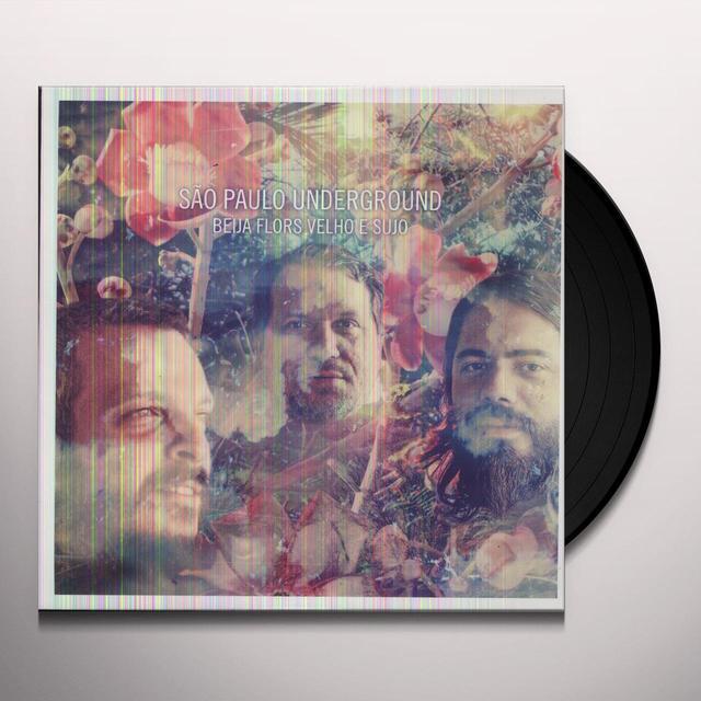 Sao Paulo Underground BEIJA FLORS VELHO E SUJO Vinyl Record