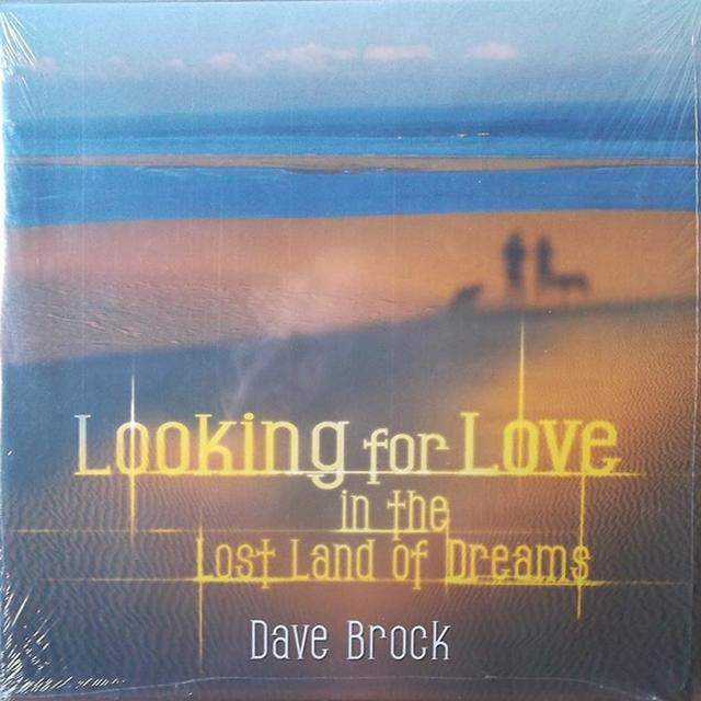 Dave Brock LOOKING FOR LOVE IN THE LOST LAND OF DREAMS Vinyl Record