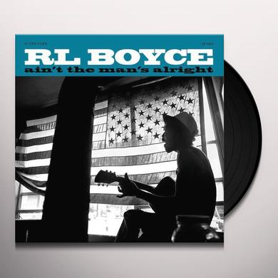 R.L. Boyce AIN'T THE MAN'S ALRIGHT Vinyl Record