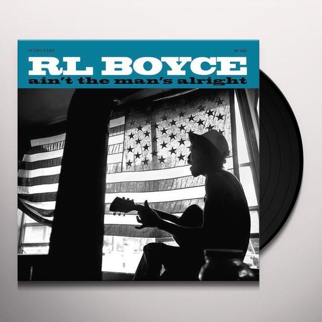 R.L. Boyce AIN'T THE MAN'S ALRIGHT Vinyl Record - 180 Gram Pressing