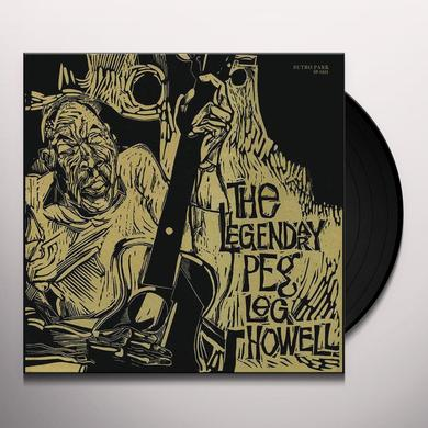 LEGENDARY PEG LEG HOWELL Vinyl Record - 180 Gram Pressing