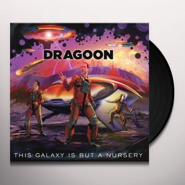 Dragoon THIS GALAXY IS BUT A NURSERY Vinyl Record