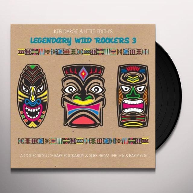 Keb Darge & Little Edith LEGENDARY WILD ROCKERS 3 Vinyl Record