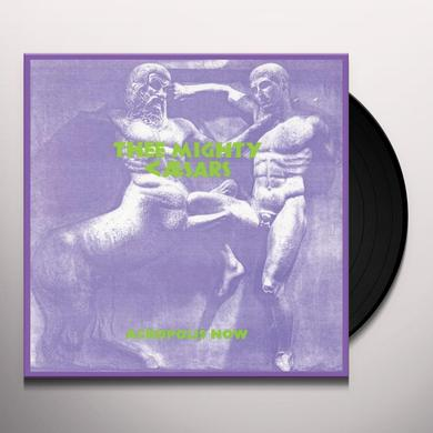 Thee Mighty Caesars ACROPOLIS NOW Vinyl Record