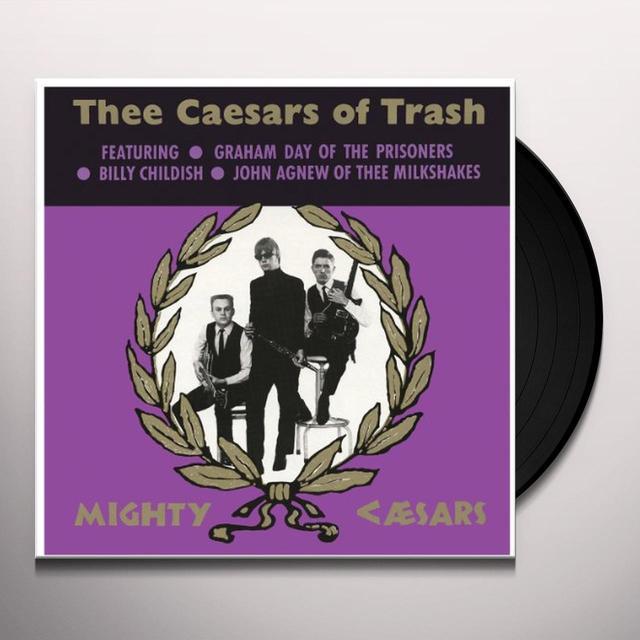 Thee Mighty Caesars THEE CAESARS OF TRASH Vinyl Record