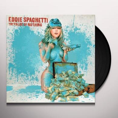 Eddie Spaghetti VALUE OF NOTHING Vinyl Record
