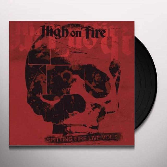 High On Fire SPITTING FIRE LIVE 2 Vinyl Record