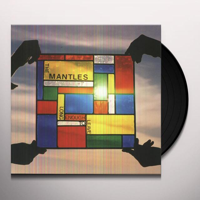 The Mantles LONG ENOUGH TO LEAVE Vinyl Record