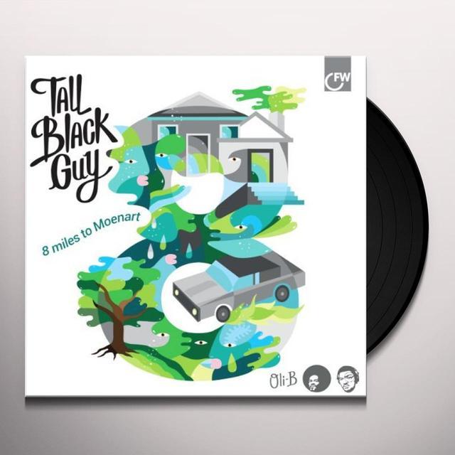 Tall Black Guy 8 MILES TO MOENART (Vinyl)