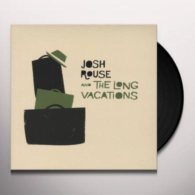 JOSH ROUSE & THE LONG VACATIONS Vinyl Record