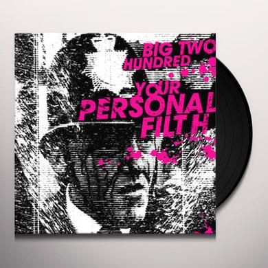 Big Two Hundred YOUR PERSONAL FILTH Vinyl Record