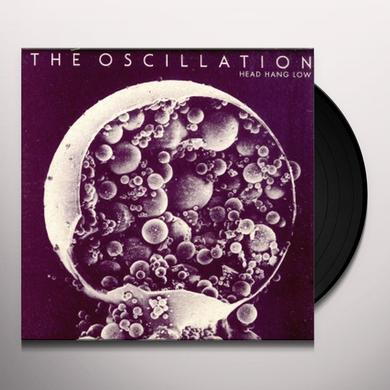 Oscillation HEAD HANG LOW Vinyl Record