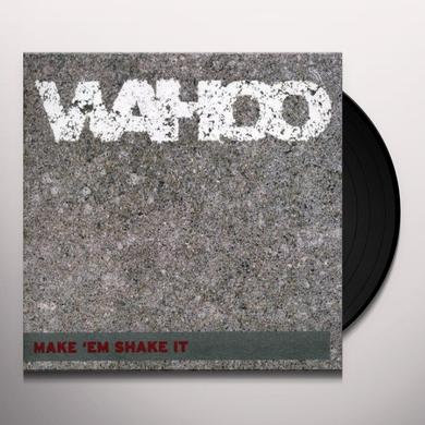 Wahoo MAKE EM SHAKE IT Vinyl Record