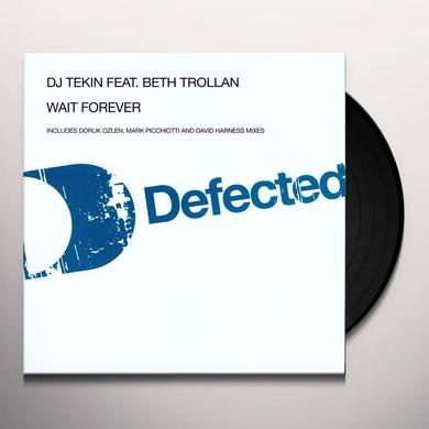 Dj Tekin WAIT FOREVER Vinyl Record