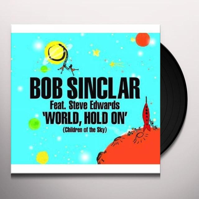 Bob Sinclar WORLD HOLD ON (CHILDREN OF THE SKY) Vinyl Record
