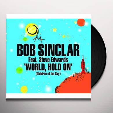 Bob Sinclar WORLD HOLD ON (CHILDREN OF THE SKY) Vinyl Record