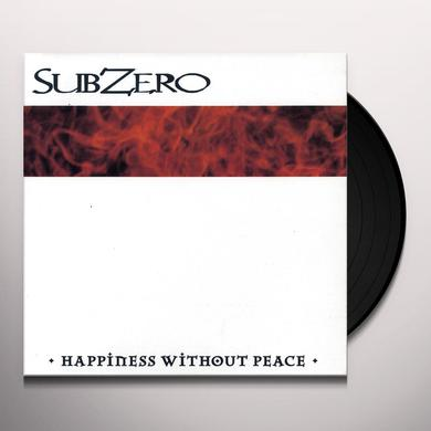 Subzero HAPPINESS WITHOUT PEACE Vinyl Record