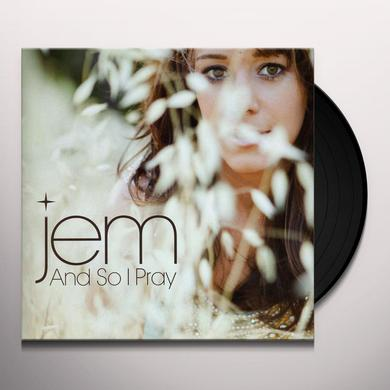 Jem AND SO I PRAY Vinyl Record