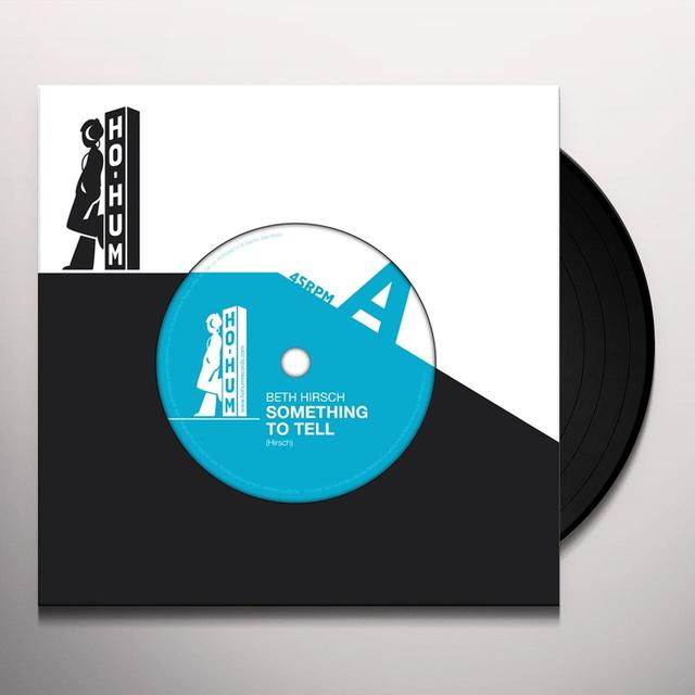 Beth Hirsch SOMETHING TO TELL / SO MANY THINGS Vinyl Record