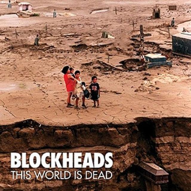 Blockheads THIS WORLD IS DEAD Vinyl Record