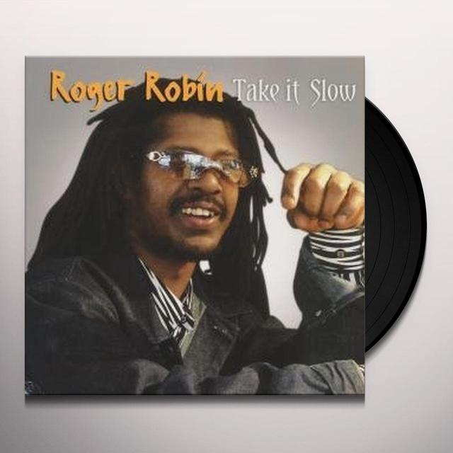 Roger Robin TAKE IT SLOW Vinyl Record
