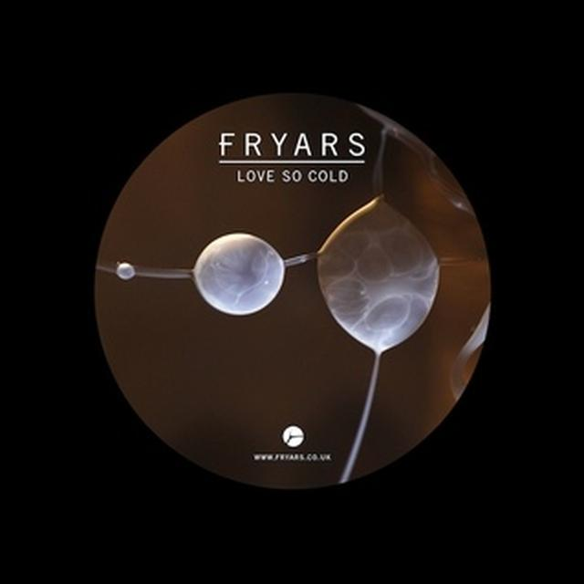 Fryars LOVE SO COLD / IN MY ARMS Vinyl Record