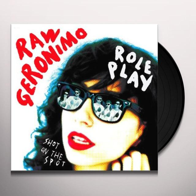 Raw Geronimo ROLE PLAY / SHOT ON THE SPOT Vinyl Record