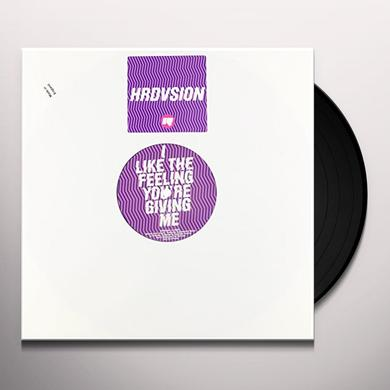 Hrdvsion LIKE THE FEELING YOU'RE GIVING ME Vinyl Record