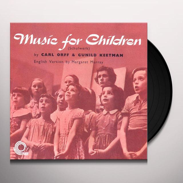 Carl Orff / Gunild Keetman MUSIC FOR CHILDREN Vinyl Record