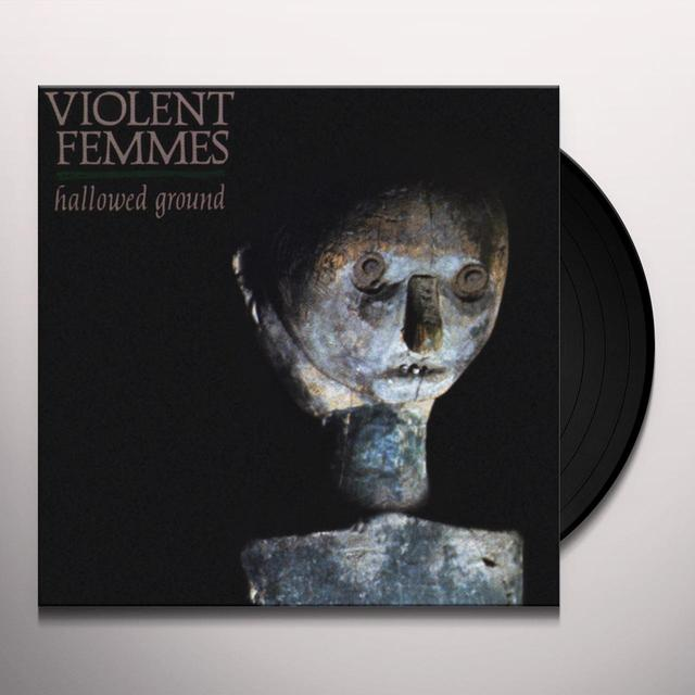 Violent Femmes HALLOWED GROUND Vinyl Record - 180 Gram Pressing