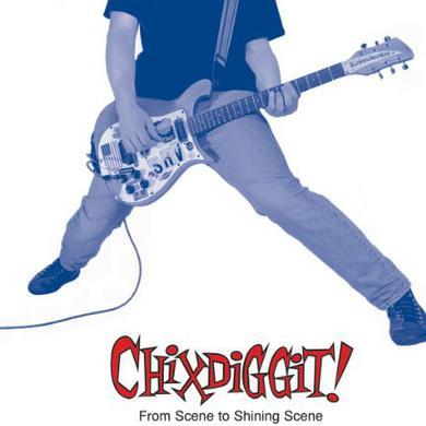 Chixdiggit! FROM SCENE TO SHINING SCENE Vinyl Record
