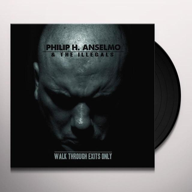 Philip H Anselmo WALK THROUGH EXITS ONLY Vinyl Record