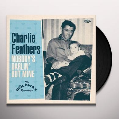 Charlie Feathers NOBODY'S DARLIN BUT MINE: THE GOLDWAX RECORDINGS Vinyl Record