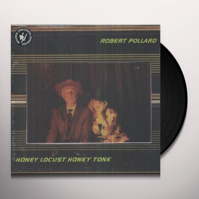 Robert Pollard HONEY LOCUST HONKY TONK Vinyl Record