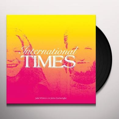 Jaki Whitren & John Cartwright INTERNATIONAL TIMES Vinyl Record
