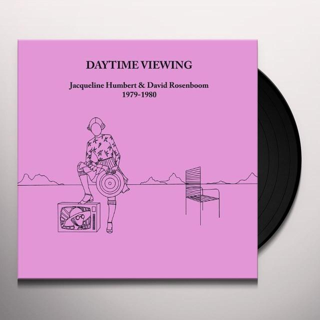 Jacqueline Humbert & David Rosenboom DAYTIME VIEWING Vinyl Record